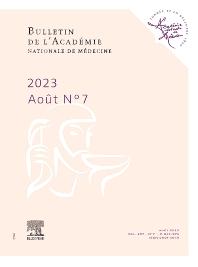 Bulletin de l'Académie Nationale de Médecine - ISSN 0001-4079