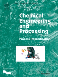 Chemical Engineering and Processing - Process Intensification - ISSN 0255-2701