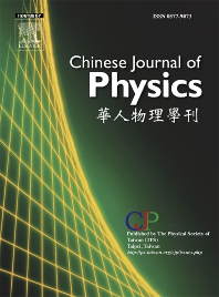 Chinese Journal of Physics - ISSN 0577-9073