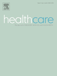 Healthcare: The Journal of Delivery Science and Innovation - ISSN 2213-0764