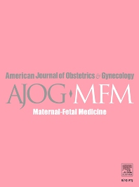 Cover image for American Journal of Obstetrics & Gynecology MFM