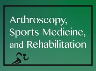 Cover image for Arthroscopy, Sports Medicine, and Rehabilitation
