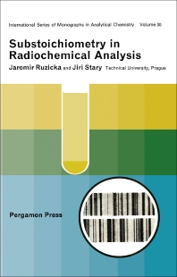Substoichiometry in Radiochemical Analysis - 1st Edition - ISBN: 9780080033174, 9781483184128