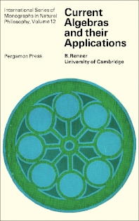 Cover image for Current Algebras and Their Applications