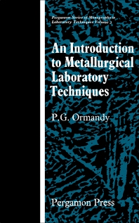 An Introduction to Metallurgical Laboratory Techniques - 1st Edition - ISBN: 9780080034140, 9781483156330