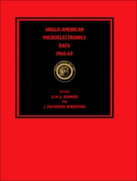 Anglo–American Microelectronics Data 1968–69 - 1st Edition - ISBN: 9780080038391, 9781483150567