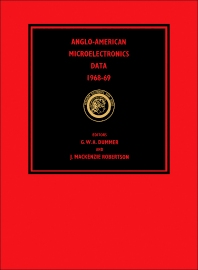 Anglo–American Microelectronics Data 1968–69 - 1st Edition - ISBN: 9780080038407, 9781483150604