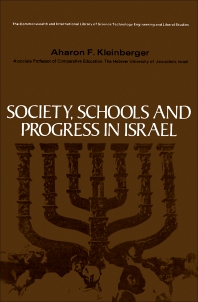 Society, Schools and Progress in Israel - 1st Edition - ISBN: 9780080064949, 9781483184210
