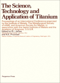 The Science, Technology and Application of Titanium - 1st Edition - ISBN: 9780080065649, 9781483158815