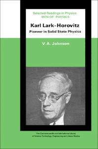 Men of Physics: Karl Lark-Horovitz - 1st Edition - ISBN: 9780080065809, 9781483180434