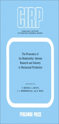 The Promotion of the Relationship between Research and Industry in Mechanical Production - 1st Edition - ISBN: 9780080066073, 9781483184234
