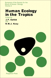 Human Ecology in the Tropics - 1st Edition - ISBN: 9780080067865, 9781483160696