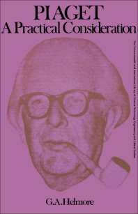 Piaget—a Practical Consideration - 1st Edition - ISBN: 9780080068923, 9781483140254