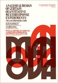 Analysis and Design of Certain Quantitative Multiresponse Experiments - 1st Edition - ISBN: 9780080069173, 9781483157894