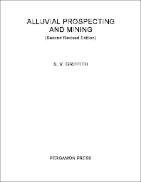 Alluvial Prospecting and Mining - 2nd Edition - ISBN: 9780080093314, 9781483180472