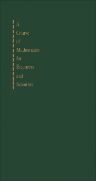 A Course of Mathematics for Engineers and Scientists - 1st Edition - ISBN: 9780080093765, 9781483184517