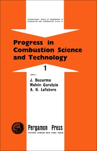 Progress in Combustion Science and Technology - 1st Edition - ISBN: 9780080094687, 9781483149455
