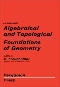Cover image for Algebraical and Topological Foundations of Geometry