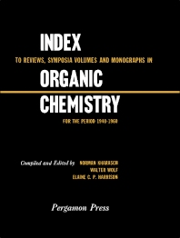 Index to Reviews, Symposia Volumes and Monographs in Organic Chemistry - 1st Edition - ISBN: 9780080096544, 9781483149370