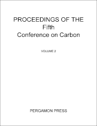 Proceedings of the Fifth Conference on Carbon - 1st Edition - ISBN: 9780080097084, 9781483180533