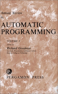 Annual Review in Automatic Programming - 1st Edition - ISBN: 9780080097633, 9781483184739