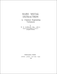 Rare Metal Extraction by Chemical Engineering Techniques - 1st Edition - ISBN: 9780080098685, 9781483180564
