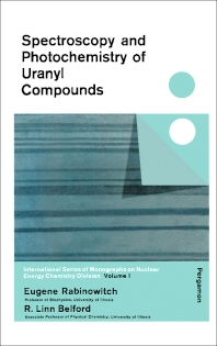 Spectroscopy and Photochemistry of Uranyl Compounds - 1st Edition - ISBN: 9780080101804, 9781483156750
