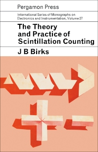 Cover image for The Theory and Practice of Scintillation Counting