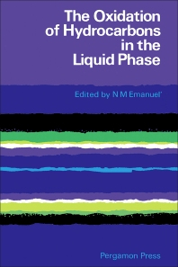 The Oxidation of Hydrocarbons in the Liquid Phase - 1st Edition - ISBN: 9780080104911, 9781483149257