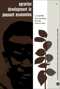 Agrarian Development in Peasant Economies - 1st Edition - ISBN: 9780080105628, 9781483180694
