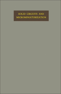 Solid Circuits and Microminiaturization - 1st Edition - ISBN: 9780080108278, 9781483164854