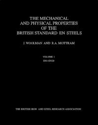 Cover image for The Mechanical and Physical Properties of the British Standard En Steels (B.S. 970 - 1955)