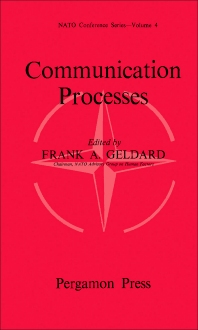 Communication Processes - 1st Edition - ISBN: 9780080109701, 9781483156927