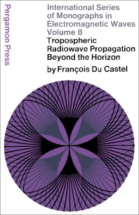 Tropospheric Radiowave Propagation Beyond the Horizon - 1st Edition - ISBN: 9780080109749, 9781483164847