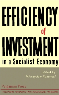 Efficiency of Investment in a Socialist Economy - 1st Edition - ISBN: 9780080111742, 9781483151526