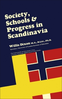 Society, Schools and Progress in Scandinavia - 1st Edition - ISBN: 9780080114057, 9781483153926