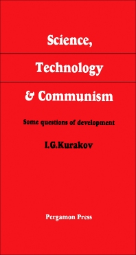 Science, Technology and Communism - 1st Edition - ISBN: 9780080115658, 9781483279459