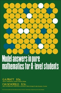 Model Answers in Pure Mathematics for A-Level Students - 1st Edition - ISBN: 9780080117461, 9781483155562