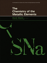 The Chemistry of the Metallic Elements - 1st Edition - ISBN: 9780080118536, 9781483181028
