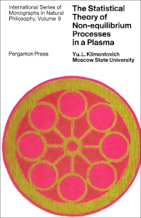 The Statistical Theory of Non-Equilibrium Processes in a Plasma - 1st Edition - ISBN: 9780080119663, 9781483214627