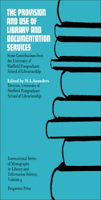 The Provision and Use of Library and Documentation Services - 1st Edition - ISBN: 9780080119748, 9781483185941