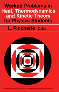 Worked Problems in Heat, Thermodynamics and Kinetic Theory for Physics Students - 1st Edition - ISBN: 9780080120164, 9781483156347
