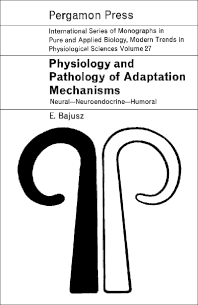 Physiology and Pathology of Adaptation Mechanisms - 1st Edition - ISBN: 9780080120232, 9781483185989