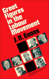 Great Figures in the Labour Movement - 1st Edition - ISBN: 9780080121178, 9781483154893