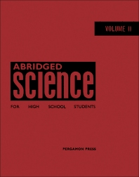 Abridged Science for High School Students - 1st Edition - ISBN: 9780080121536, 9781483186078