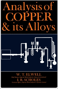 Analysis of Copper and Its Alloys - 1st Edition - ISBN: 9780080121604, 9781483149509