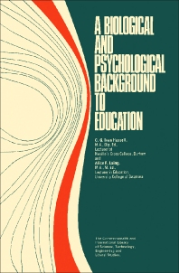 A Biological and Psychological Background to Education - 1st Edition - ISBN: 9780080121956, 9781483280691