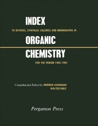 Index to Reviews, Symposia Volumes and Monographs in Organic Chemistry - 1st Edition - ISBN: 9780080122106, 9781483154909