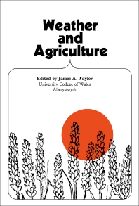 Weather and Agriculture - 1st Edition - ISBN: 9780080122137, 9781483186115