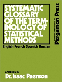 Systematic Glossary of the Terminology of Statistical Methods - 1st Edition - ISBN: 9780080122854, 9781483296210